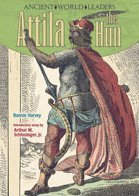 Bonnie Harvey. Attila the Hun (Ancient World Leaders)