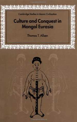 Thomas T. Allsen, Culture and Conquest in Mongol Eurasia (Cambridge Studies in Islamic Civilization). Cambridge University Press, 2004. 264 pp.