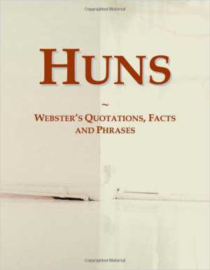 Huns: Webster's Quotations, Facts and Phrases